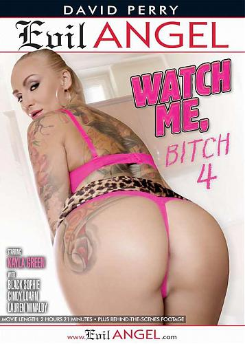 Watch Me, Bitch 4